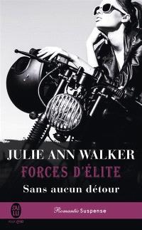 Forces d'élite. Volume 5, Sans aucun détour
