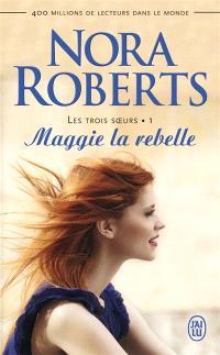Les trois soeurs. Volume 1, Maggie la rebelle