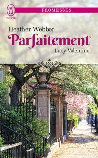 Lucy Valentine. Volume 4, Parfaitement