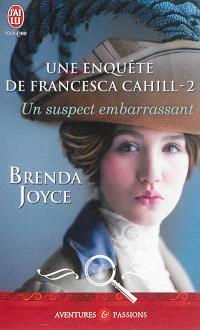 Une enquête de Francesca Cahill. Volume 2, Un suspect embarrassant