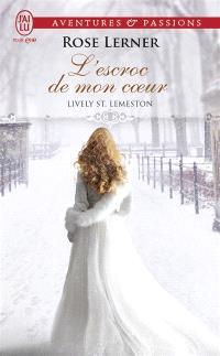 Lively St Lemeston. Volume 2, L'escroc de mon coeur