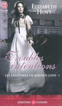 Les fantômes de Maiden Lane. Volume 1, Troubles intentions