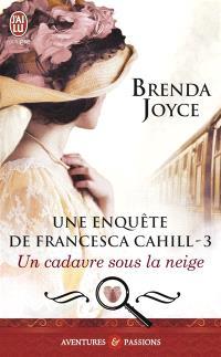 Une enquête de Francesca Cahill. Volume 3, Un cadavre sous la neige