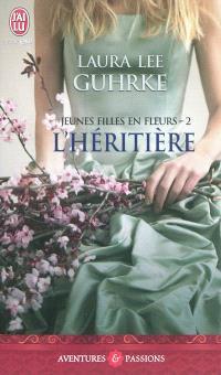 Jeunes filles en fleurs. Volume 2, L'héritière