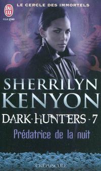 Le cercle des immortels, Dark hunters. Volume 7, Prédatrice de la nuit