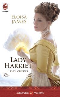 Les duchesses. Volume 3, Lady Harriet