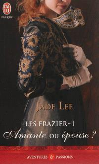 Les Frazier. Volume 1, Amante ou épouse ?
