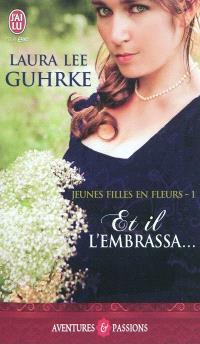Jeunes filles en fleurs. Volume 1, Et il l'embrassa...