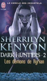 Le cercle des immortels, Dark hunters. Volume 2, Les démons de Kyrian