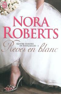 Quatre saisons de fiançailles. Volume 1, Rêves en blanc
