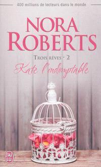 Trois rêves. Volume 2, Kate l'indomptable