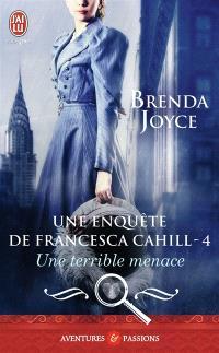 Une enquête de Francesca Cahill. Volume 4, Une terrible menace