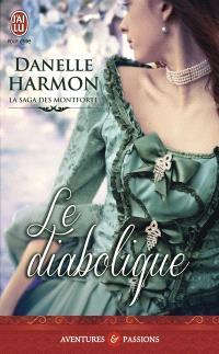 La saga des Montforte. Volume 4, Le diabolique