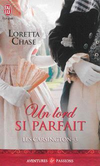 Les Carsington. Volume 3, Un lord si parfait