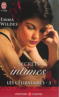 Les célibataires. Volume 3, Secrets intimes