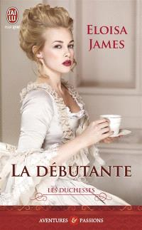 Les duchesses. Volume 1, La débutante