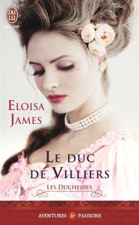 Les duchesses. Volume 6, Le duc de Villiers