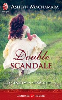 Les gentlemen séducteurs. Volume 1, Double scandale