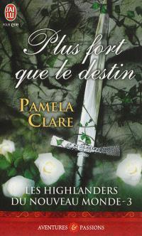 Les highlanders du Nouveau Monde. Volume 3, Plus fort que le destin