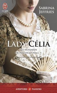 Les hussards de Halstead Hall. Volume 5, Lady Célia