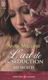 Les secrets. Volume 1, L'art de la séduction