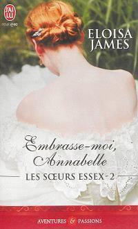 Les soeurs Essex. Volume 2, Embrasse-moi, Annabelle