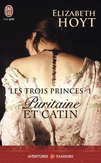 Les trois princes. Volume 1, Puritaine et catin