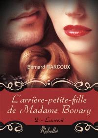 L'arrière-petite-fille de madame Bovary. Volume 2, Laurent
