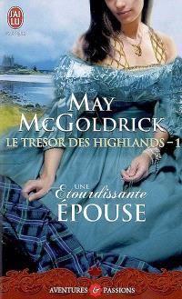 Le trésor des Highlands. Volume 1, Une étourdissante épouse