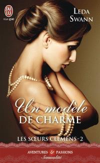 Les soeurs Clemens. Volume 2, Un modèle de charme