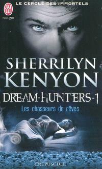 Le cercle des immortels, Dream hunters. Volume 1, Les chasseurs de rêves