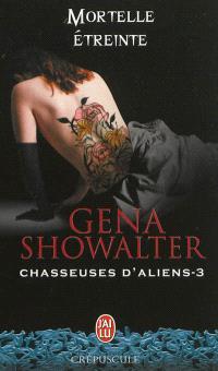 Chasseuses d'aliens. Volume 3, Mortelle étreinte