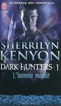 Le cercle des immortels, Dark hunters. Volume 1, L'homme maudit