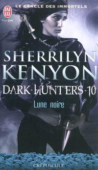 Le cercle des immortels, Dark hunters. Volume 10, Lune noire