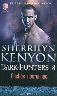 Le cercle des immortels, Dark hunters. Volume 8, Péchés nocturnes