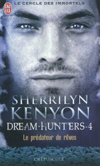 Le cercle des immortels, Dream hunters. Volume 4, Le prédateur de rêves