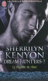 Le cercle des immortels, Dream hunters. Volume 3, Le traqueur de rêves