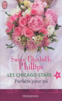 Les Chicago stars. Volume 6, Parfaite pour toi