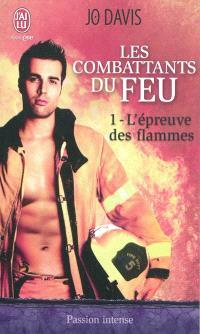 Les combattants du feu. Volume 1, L'épreuve du feu