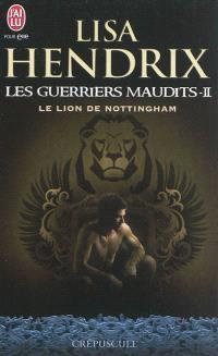 Les guerriers maudits. Volume 2, Le lion de Nottingham