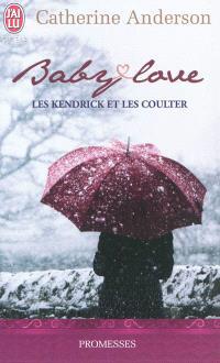 Les Kendrick et les Coulter. Volume 1, Baby love