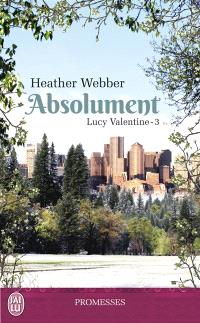 Lucy Valentine. Volume 3, Absolument