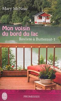 Revivre à Butternut. Volume 1, Mon voisin du bord du lac