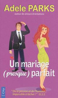 Un mariage (presque) parfait