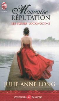 Les soeurs Lockwood. Volume 2, Mauvaise réputation