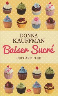 Cupcake club. Volume 1, Baiser sucré