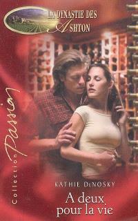 La dynastie des Ashton. Volume 2006, A deux pour la vie