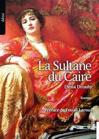 La sultane du Caire
