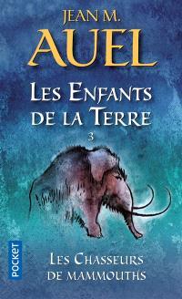 Les enfants de la Terre. Volume 3, Les chasseurs de mammouths