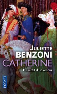 Catherine. Volume 1, Il suffit d'un amour
